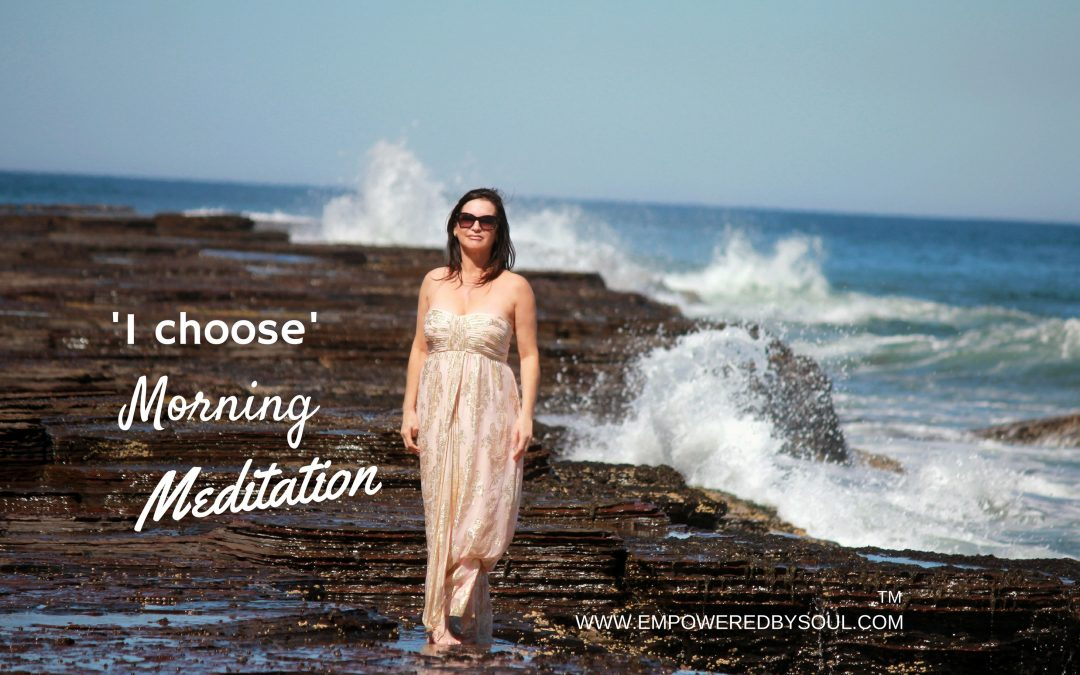 'I choose' Morning Meditation